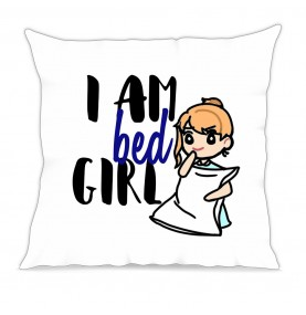 Cuscino I am a Bed Girl bad...